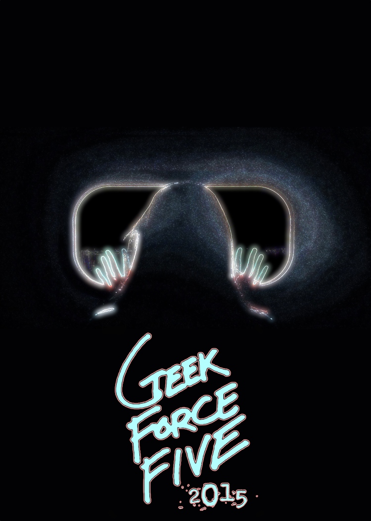 Geek Force Five 2015